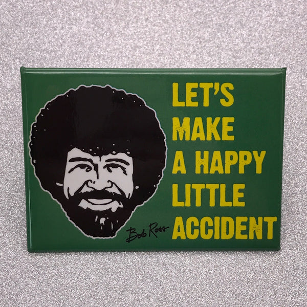 Bob Ross 'Let's Make a Happy Little Accident' Fridge Magnet