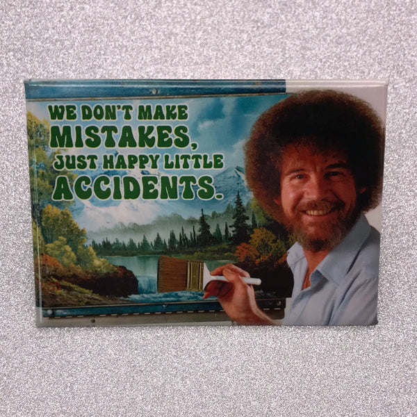 Bob Ross 'We Don't Make Mistakes' Fridge Magnet