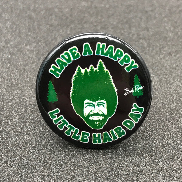 Bob Ross Have a Happy Little Hair Day Button