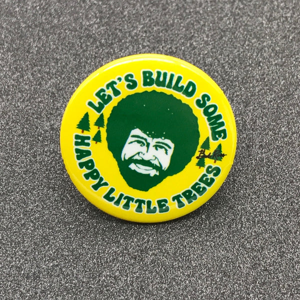Bob Ross 'Let's Build Some Happy Little Trees' Button