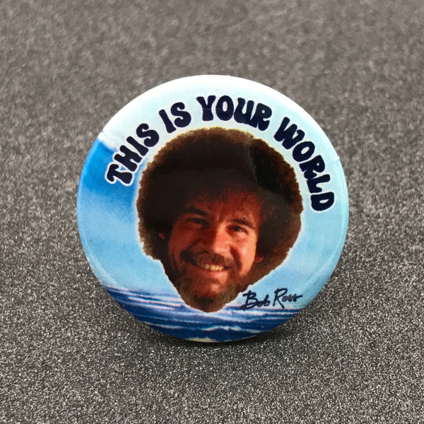 Bob Ross 'This is Your World' Button