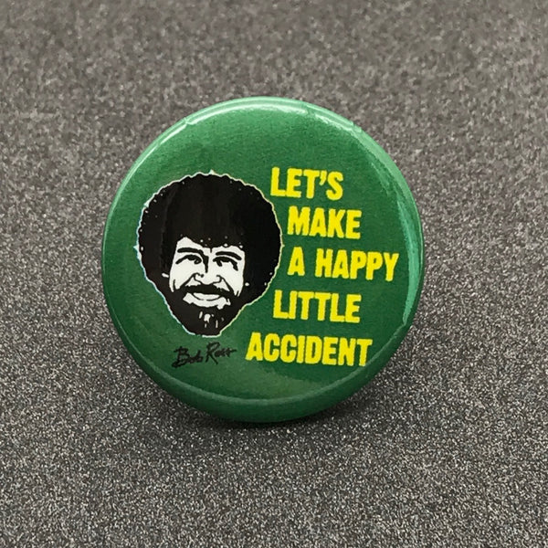 Bob Ross 'Let's Make a Happy Little Accident' Button