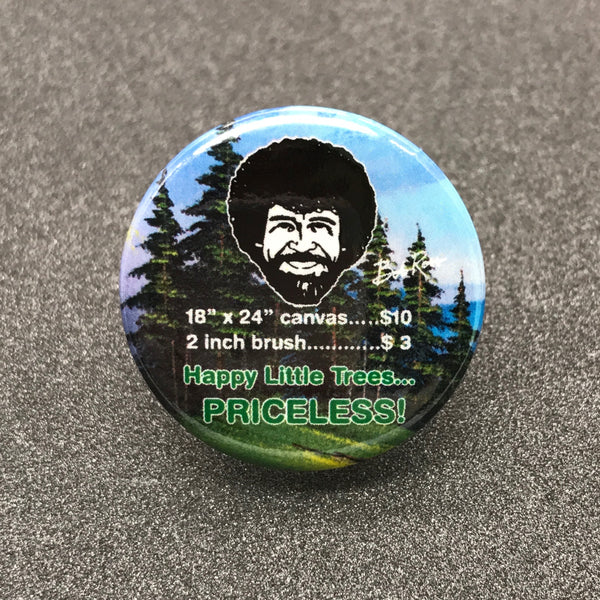 Bob Ross 'Happy Little Trees... Priceless' Button
