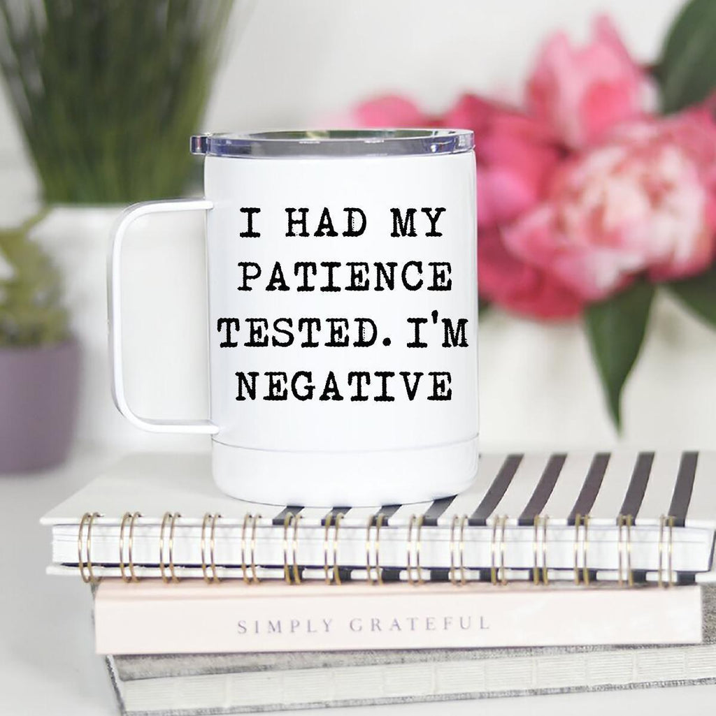 I Had My Patience Tested- Travel Mug with Handle -  kiss-my-chic-boutique.myshopify.com