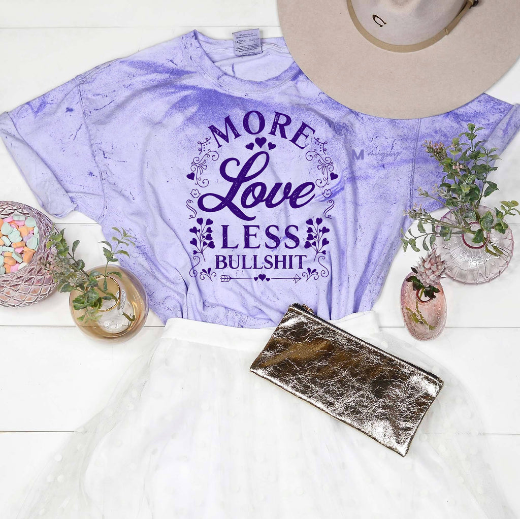 More Love Less Bullshit Tee -  kiss-my-chic-boutique.myshopify.com
