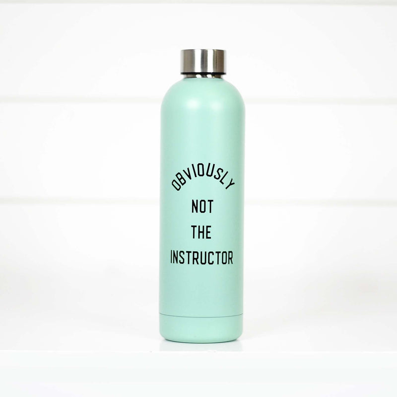 Obviously Not the Instructor - Water Bottle -  kiss-my-chic-boutique.myshopify.com