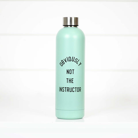 Obviously Not the Instructor - Water Bottle - Kiss My Chic Boutique