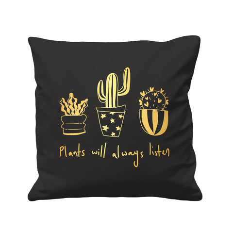 Plants Will Always Listen - Cushion Cover - 41 x 41 cm - Ai Printing