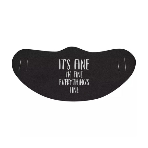 I'm Fine Funny Face Mask Quote - Unique Funny Face Mask