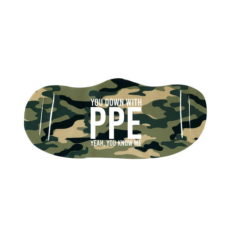 You Down With PPE Funny Face Mask Quote - Camouflage Face Cover