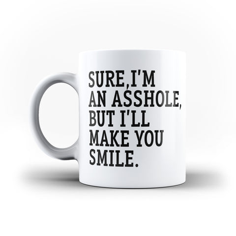 Sure I'm An Asshole But I'll Make You Smile Funny Quote - White Magic And Inner Color Mugmugs near me,mug website)