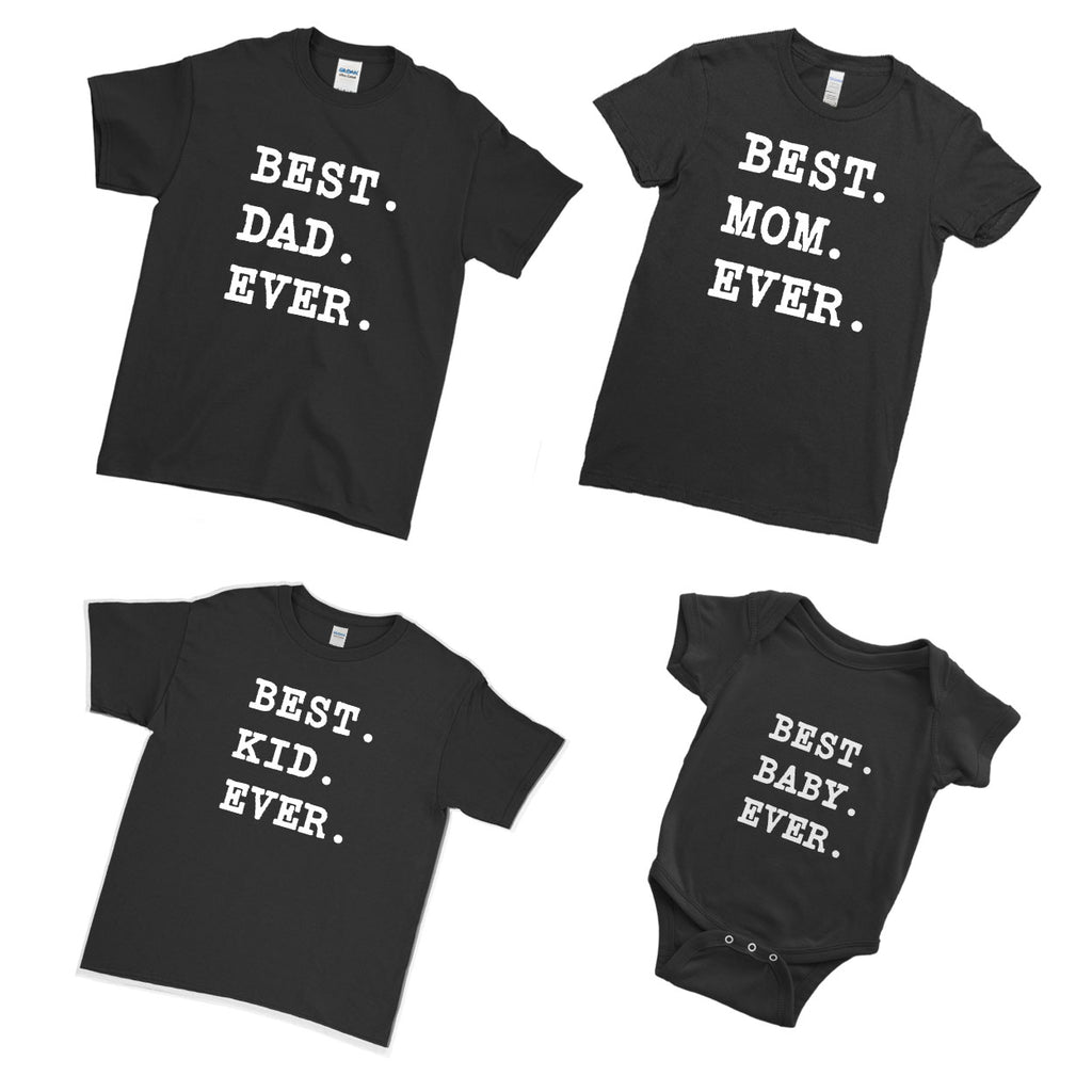 c31d789d1 Best Dad Ever Best Mom Ever Best Kid Ever Best Baby Ever - Family Matching  T. Images / 1 / 2 ...