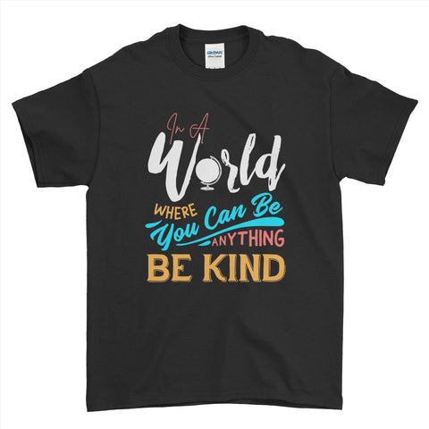 In A World Be Kind T-Shirt Mind fullness Peace You Can Be  #bekind - Men - Ai Printing - Ai Printing