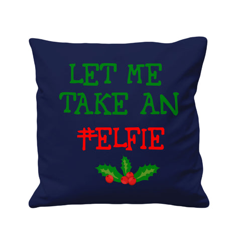 Let Me Take An Elfie   - Cushion Cover - 41 x 41 cm - Ai Printing