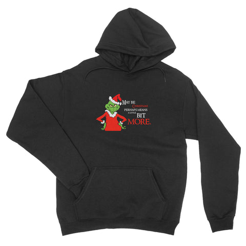 May Be Christmas Perhaps Means A Little t More - Hoodie - Unisex - Ai Printing