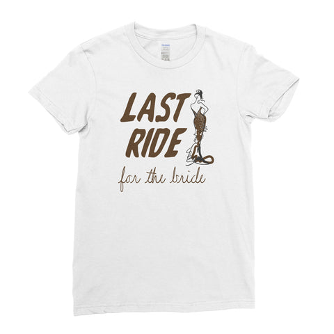 Last Ride For The Bride Hen Do Hen Party - T-Shirt - Womens - Ai Printing