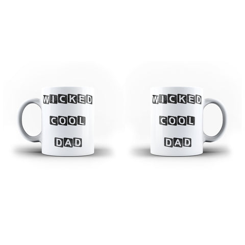 Wicked Cool Dad - Unique Mug - White