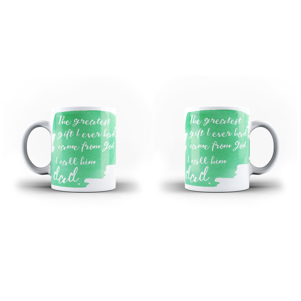 Greatest Gift From God Is Dad - Unique Mug - White - Ai Printing
