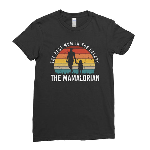 Mother's day The Best Mom In The Galaxy The Mamalorian T-Shirt For Women Ladies