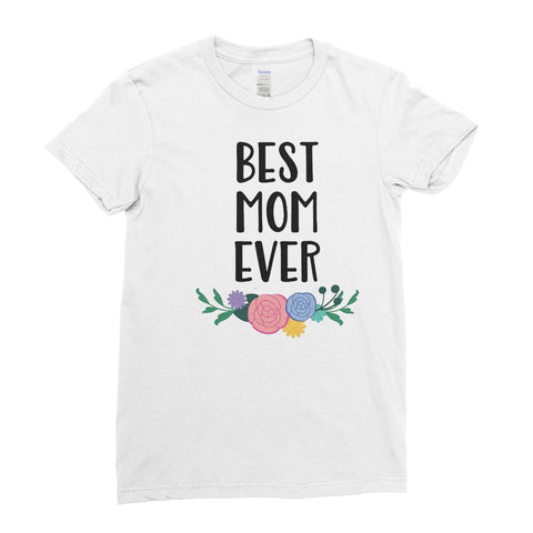 World Best Mom Ever Funny Cool Mom Mothers Day gift- Unique Mug T-shirt Top Tee - Ai Printing