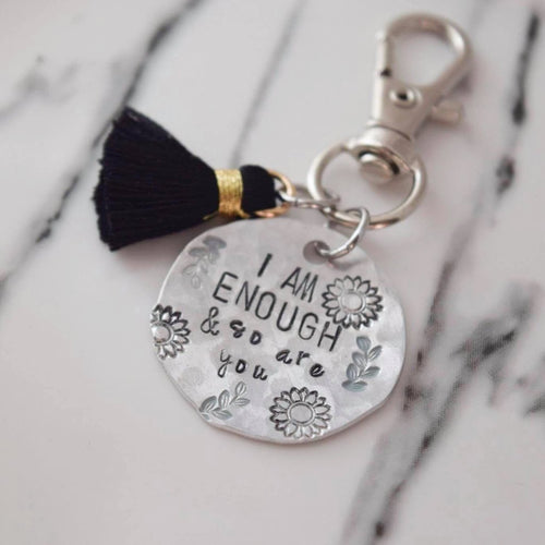 I Am Enough and So Are You Hand Stamped Keychain