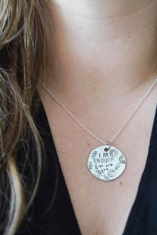 I Am Enough and So Are You Hand Stamped Necklace