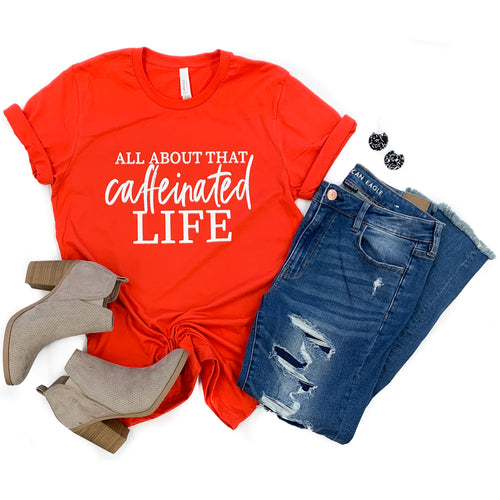 All About That Caffeinated Life Poppy Tee  |  White Ink