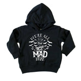 We're all mad here black kids hoodie