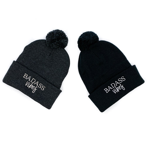 Badass Vibes Pom Beanie  FINAL SALE - NO CODES