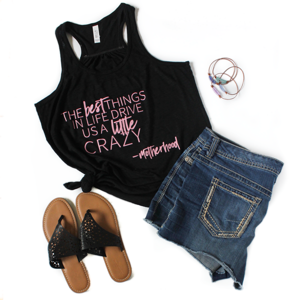 The best things in life drive us a little crazy black slub flowy tank