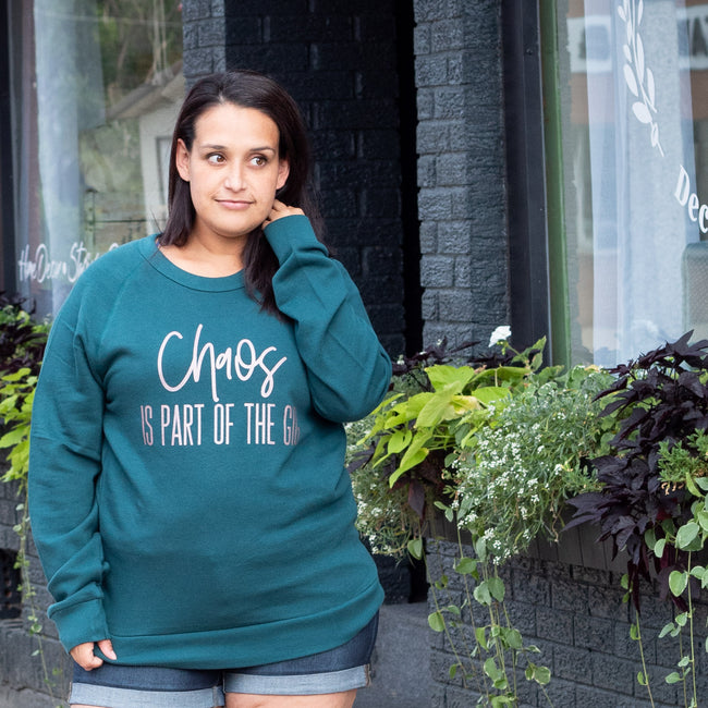 Chaos Is Part of the Gig Deep Teal French Terry Pullover  |  Rose Gold Ink  FINAL SALE - NO CODES