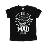 We're all mad here black kids unisex shirt