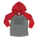 You're never too young to dream big kids red raglan hoodie