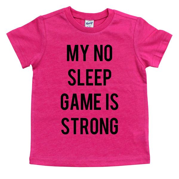 My No Sleep Game is Strong Tee - Black Design