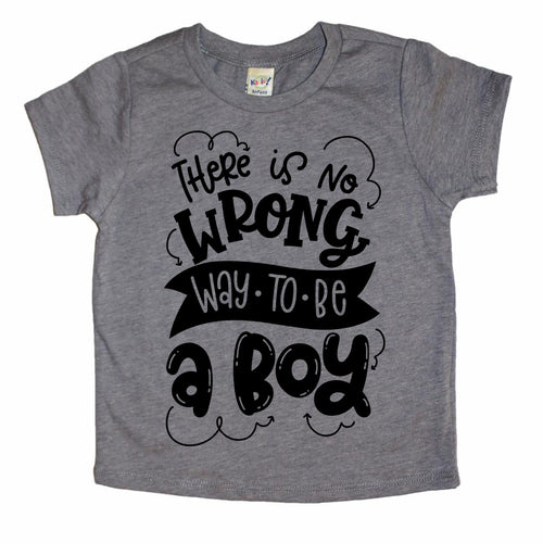 There is no wrong way to be a boy dark gray tee