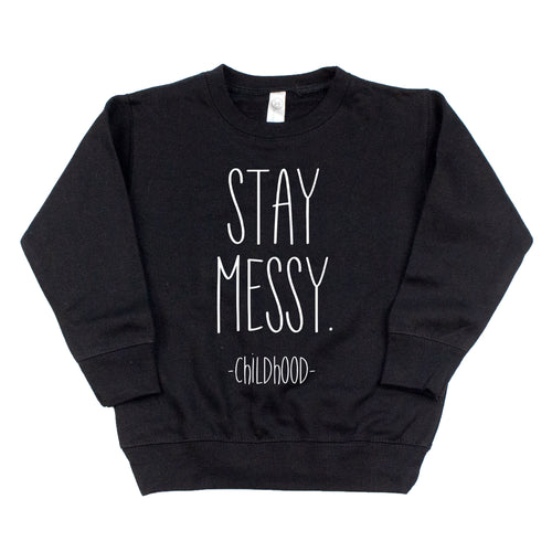 Stay Messy Black Fleece Pullover  |  White Ink