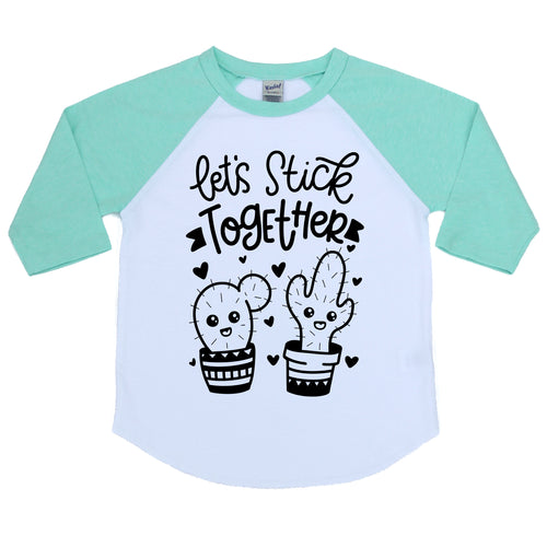 Let's stick together mint kids raglan