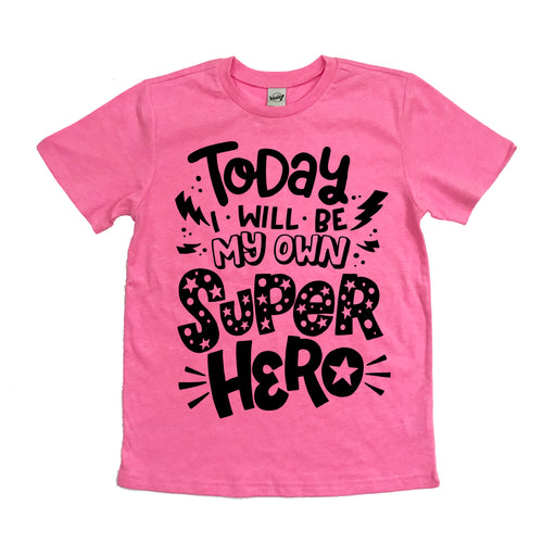 Today I will be my own superhero pink kids tee