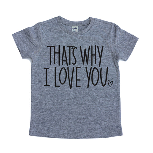 That's Why I Love You Tee - Black Design
