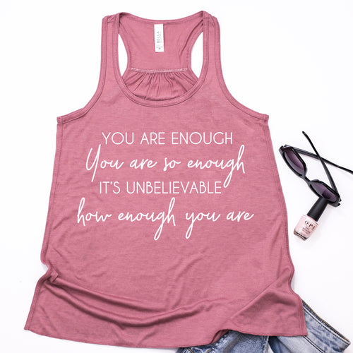 You are enough mauve flowy tank