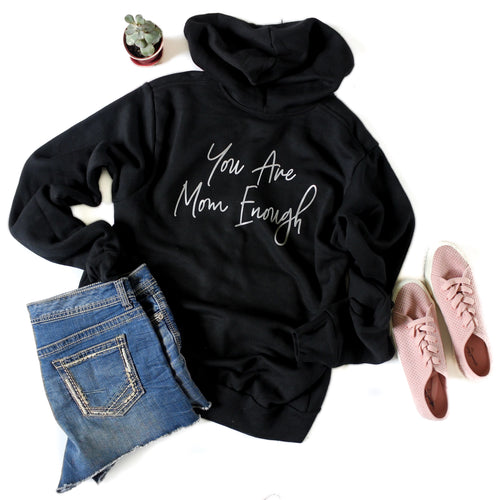 You are mom enough black zip-up hoodie