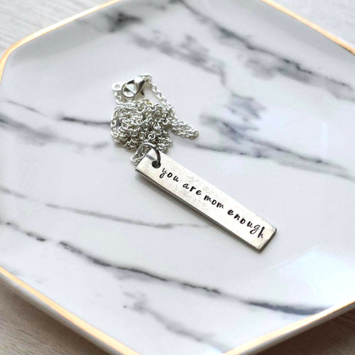 You are mom enough hand stamped bar necklace