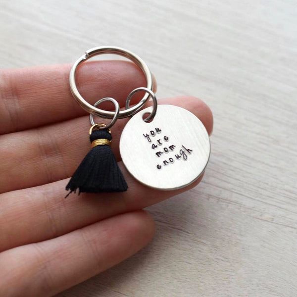 You are mom enough keychain with black tassel