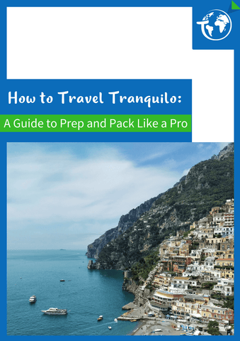 How to Travel Tranquilo: A Guide To Prep and Pack Like a Pro!