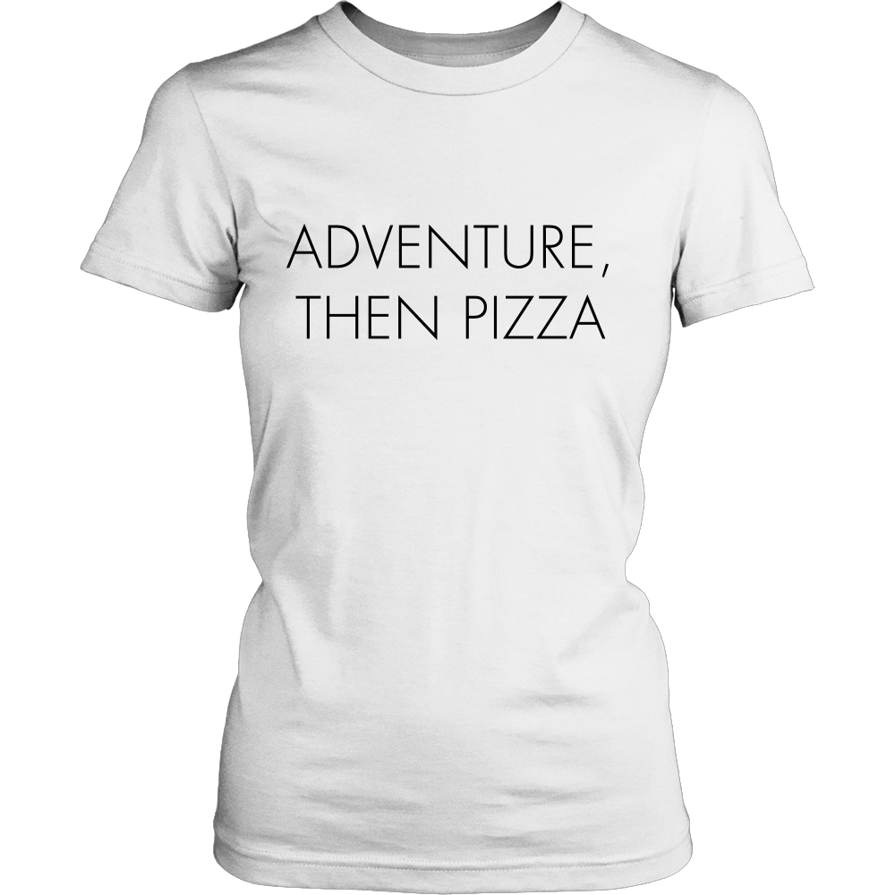 Adventure, Then Pizza T-Shirt