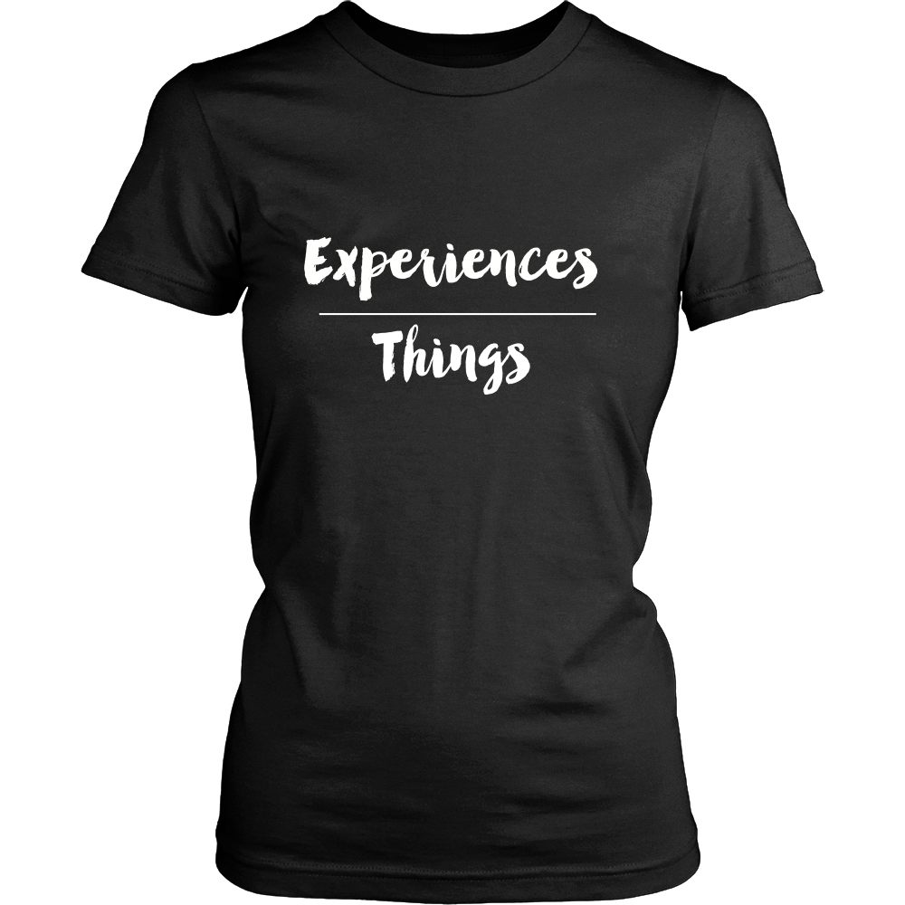 Experiences Over Things T-Shirt