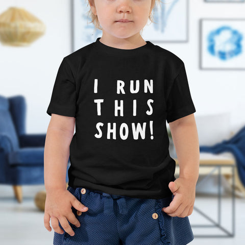 I Run This Show Toddler Short Sleeve Tee