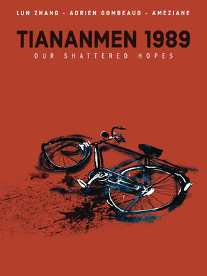 Tiananmen 1989 Our Shattered Hopes HC PRE-ORDER