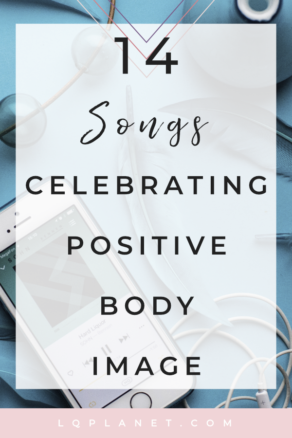 14 Songs Celebrating Positive Body Image