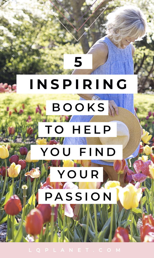 5 Inspiring Books on How to Find Your Passion